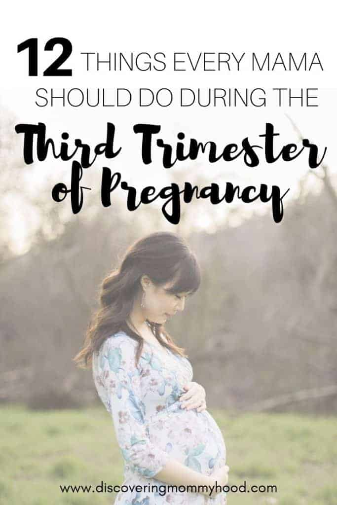 12 Things Every Mama Should Do During the Third Trimester of Pregnancy
