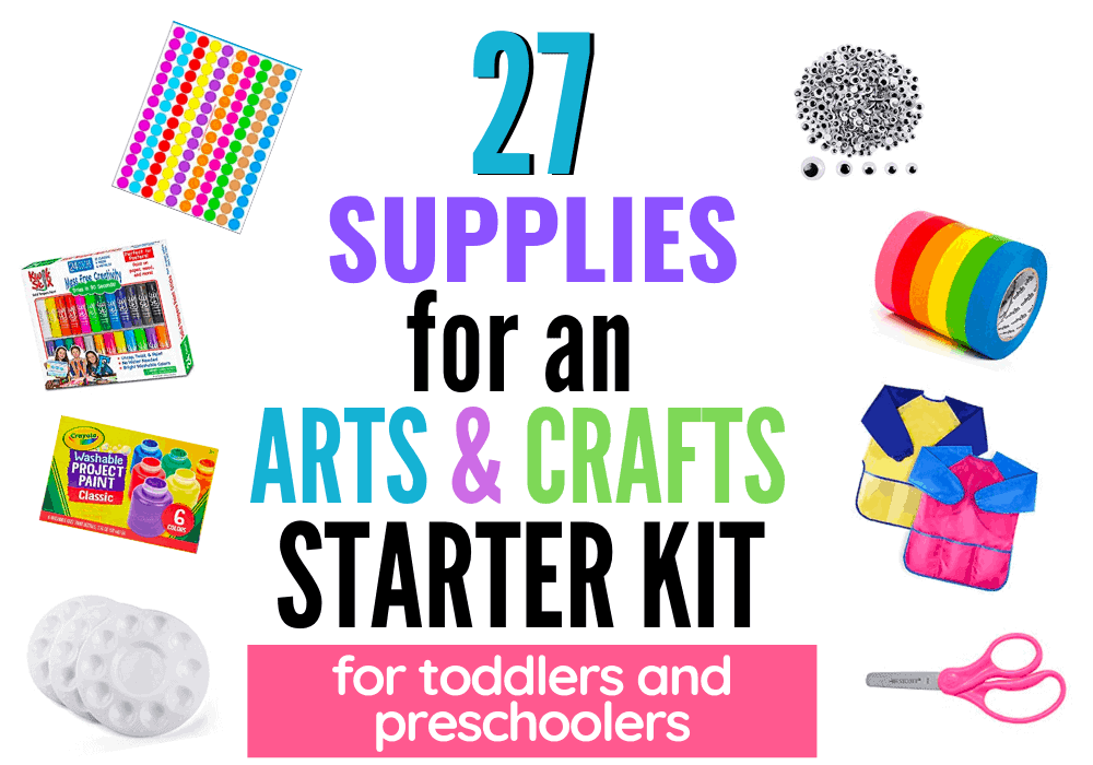 Arts and Crafts Starter Kit for Toddlers and Preschoolers