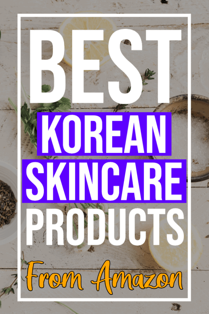 Best Korean Skincare Products You Can Get on Amazon to use for Korean Skincare Routine to get flawless skin #koreanskincareroutine #koreanskincareregimen #onabudget #affordable