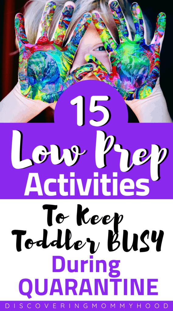 Easy, Low-Prep, Screen-Free, Indoor and Outdoor Activities For Kids At Home During Quarantine that will occupy your toddler and  keep moms sane. Work on fine motor and gross motor skills while kids have fun, and moms can relax! #momlife #toddleractivities #easyactivities #booksforpreschoolers #screenfreeactivities #quarantinelife #athomeactivities #finemotoractivities #grossmotoractivities #stressfree #activitiesforkids