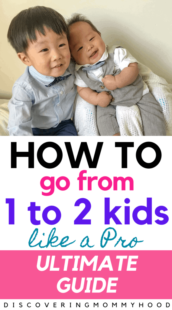 Ultimate Guide To Go From One To Two Kids: How To Transition From One To Two Kids LIKE A PRO